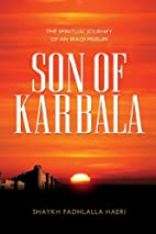Son of Karbala: The Spiritual Journey of an…