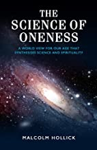 The Science of Oneness: A Worldview for the…