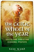 Celtic Wheel of the Year: Old Celtic and…