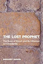 The Lost Prophet: The Book of Enoch and Its…