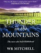 Thunder in the Mountains: The Men Who Built…