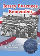 Jersey Evacuees Remember by Peter Tabb