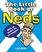 The Little Book of Neds by Lee Bok