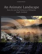 An Animate Landscape: Rock Art and the…