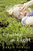Catching the Light by Karen Powell