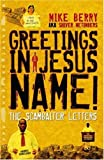 Berry, Michael: Greetings in Jesus Name!: The Scambaiter Letters