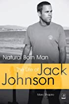 Natural Born Man: The Life of Jack Johnson…