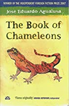 The Book of Chameleons by Jose Eduardo…