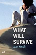 What Will Survive by Joan Smith
