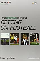 The Definitive Guide to Betting on Football…