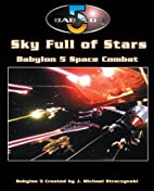 Babylon 5: A Call To Arms: Sky Full Of Stars…