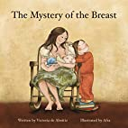The Mystery of the Breast by Victoria de…