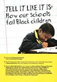 Richardson, Brian: Tell It Like It Is: How Our Schools Fail Black Children
