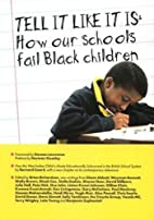 Tell It Like It Is: How Our Schools Fail…