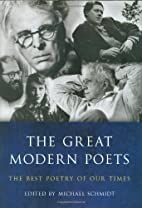 The Great Modern Poets by Michael Schmidt