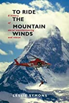 To Ride the Mountain Winds: A History of…