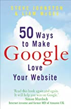 50 Ways to Make Google Love Your Web Site by…
