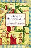 Westwood, Jennifer: The Lore of Scotland: A Guide to Scotland's Legends, from the Loch Ness Monster to Sawney Bean the Cannibal