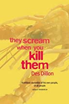 They Scream When You Kill Them by Des Dillon