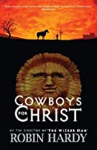Cowboys for Christ by Robin Hardy