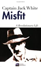Misfit: A Revolutionary life by Captain Jack…
