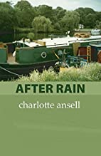 After Rain by Charlotte Ansell
