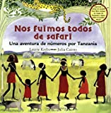 Krebs, Laurie: Nos fuimos todos de safari/We all went on Safari: Una aventura de numeros por Tanzania