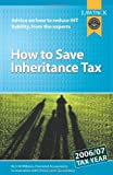 Williams, Hugh: How to Save Inheritance Tax: Advice on How to Reduce IHT Liability, from the Experts