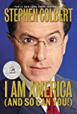 Stephen Colbert: I am America (and So Can You!)