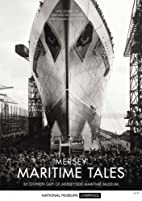 Maritime Tales, true stories of the sea by…