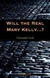 Scott, C.: Will the Real Mary Kelly. . .?