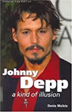 Johnny Depp: A Kind of Illusion by Denis…