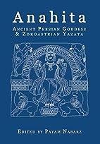 Anahita: Ancient Persian Goddess and…