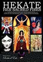 Hekate Her Sacred Fires by Sorita D'Este