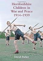Hertfordshire Children in War and Peace,…
