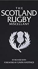 The Scotland Rugby Miscellany by Richard…