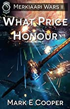 What Price Honour: Merkiaari Wars (Volume 2)…