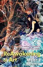 Reawakening of Art by Meera Hashimoto