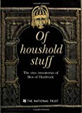 Levey, Santina M.: Of Household Stuff : The 1601 Inventories of Bess of Hardwick