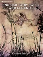 English Fairy Tales and Legends by Rosalind…