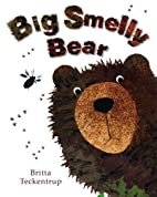 Big Smelly Bear by Britta Teckentrup