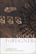 Global Foreigners: An Anthology of Plays…