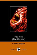 Heu-Heu or the Monster by H. Rider Haggard