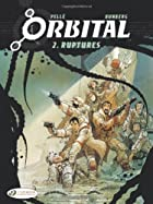 Orbital, Vol 2: Ruptures by Sylvain Runberg
