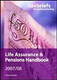 Marshall, Chris: Life Assurance and Pensions Handbook 2007/08