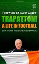 Trapattoni: A Life in Football by Egon…