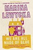 Marina Lewycka: We Are All Made of Glue