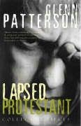 Lapsed Protestant by Glenn Patterson