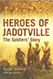 Doyle, Rose: Heroes of Jadotville: The Soldiers' Story