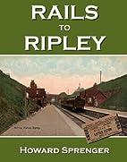 Rails to Ripley by Howard Sprenger